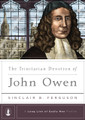 The Trinitarian Devotion of John Owen - A Long Line of Godly Men (Ferguson)