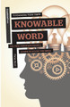 Knowable Word: Helping Ordinary People Learn to Study the Bible (Krol)