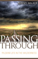 Passing Through: Pilgrim Life in the Wilderness (Walker)