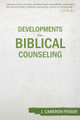 Developments in Biblical Counseling (Fraser)