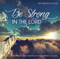 Be Strong in the Lord - Heritage Voices CD