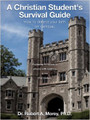 A Christian Student's Survival Guide: How to Defend Your Faith on Campus (Morey)