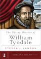 The Daring Mission of William Tyndale - A Long Line of Godly Men (Lawson)
