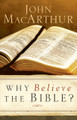 Why Believe the Bible? (MacArthur)