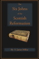 The Six Johns of the Scottish Reformation (Millar)