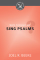 Why Should We Sing Psalms? - Cultivating Biblical Godliness Series (Beeke)