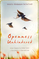 Openness Unhindered: Further Thoughts of an Unlikely Convert on Sexual Identity and Union with Christ (Butterfield)