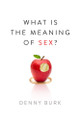 What Is the Meaning of Sex? (Burk)