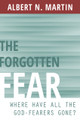 The Forgotten Fear: Where Have All the God-Fearers Gone? (Martin)