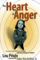 The Heart of Anger: Practical Help for the Prevention and Cure of Anger in Children (Priolo)