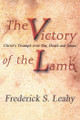 Victory of the Lamb: Christ's Triumph over Sin, Death and Satan (Leahy)