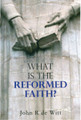 What Is the Reformed Faith? (de Witt)