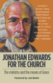 Jonathan Edwards for the Church: The Ministry and the Means of Grace (Schweitzer, ed.)