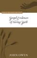 Gospel Evidences of Saving Faith - Puritan Treasures for Today (Owen)