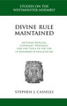 Divine Rule Maintained: Anthony Burgess, Covenant Theology, and the  Place of the Law in Reformed Scholasticism (Casselli)