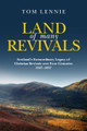 Land of Many Revivals: Scotland's Extraordinary Legacy of Christian Revivals over Four Centuries, 1527–1857 (Lennie)