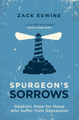 Spurgeon's Sorrows: Realistic Hope for those who Suffer from Depression (Eswine)
