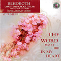 Thy Word Have I Hid In My Heart, Vol. 3 - Rehoboth Christian School Choir