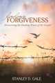 Finding Forgiveness: Discovering the Healing Power of the Gospel (Gale)