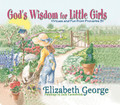 God's Wisdom for Little Girls: Virtues and Fun from Proverbs 31 (George)