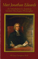 Meet Jonathan Edwards: An Introduction to America's Greatest Theologian/Philosopher (Crampton)