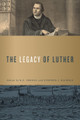The Legacy of Luther (Sproul and Nichols)