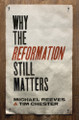 Why the Reformation Still Matters (Reeves & Chester)