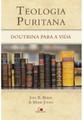 Teologia Puritana: Puritan Theology (Portugese)