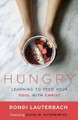 Hungry: Learning to Feed Your Soul With Christ (Lauterbach)