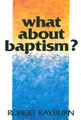 What About Baptism?(Westminster Discount) (Rayburn)