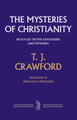 The Mysteries of Christianity: Revealed Truths Expounded and Defended (Crawford)