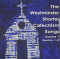 The Westminster Shorter Catechism Songs: Volume 1 (Questions 1-28) (Dutton)