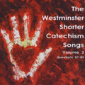 The Westminster Shorter Catechism Songs: Volume 3 (Questions 57-85) (Dutton)