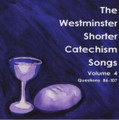The Westminster Shorter Catechism Songs: Volume 4 (Questions 86-107) (Dutton)