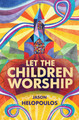 Let The Children Worship (Helopoulos)