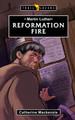 Reformation Fire: Martin Luther (Mackenzie)