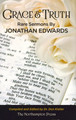 Grace & Truth: Rare Sermons by Jonathan Edwards