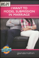 Help! I Want To Model Submission In Marriage (Hotton)