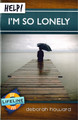 Help! I'm So Lonely (Howard)
