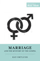 Marriage and the Mystery of the Gospel (Ortlund)
