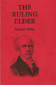 The Ruling Elder - Abridged Paperback (Miller) (Westminster Discount)