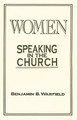 Women Speaking in the Church (Warfield) (Westminster Discount)