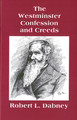 The Westminster Confession and Creeds (Dabney) (Westminster Discount)