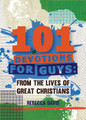 101 Devotions for Guys: From the Lives of Great Christians (Davis)