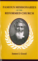 Famous Missionaries of the Reformed Church (Good)