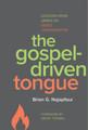The Gospel Driven Tongue (Najapfour)