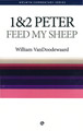 1&2 Peter: Feed My Sheep (Welwyn Series) (VanDoodewaard)
