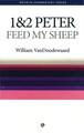 1&2 Peter: Feed My Sheep (Welwyn Series) (VanDoodewaard)
