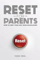 Reset For Parents: How to Keep your Kids from Backsliding (Friel)