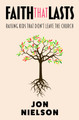 Faith That Lasts: Raising Kids That Don't Leave the Church (Nielson)